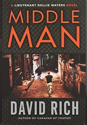 MIDDLE MAN: A Lieutenant Rollie Waters Novel.: Rich, David.