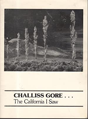 CHALLISS GORE: THE CALIFORNIA I SAW.: Gore, Challiss] Shirey, Mary Gore, Judith Gore Hogness, and ...