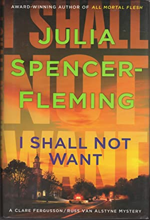 I SHALL NOT WANT.: Spencer-Fleming, Julia.