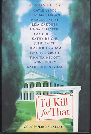 I'D KILL FOR THAT.: Talley, Marcia, editor. Heather Graham, signed.
