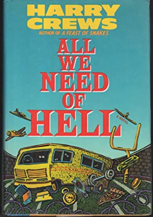ALL WE NEED OF HELL.: Crews, Harry.