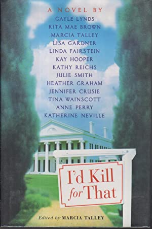 I'D KILL FOR THAT.: Talley, Marcia, editor. Anne Perry and Heather Graham, signed.