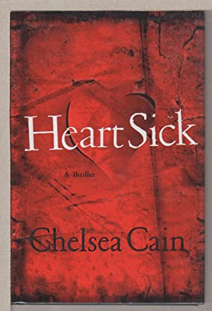 HEARTSICK: A Thriller.: Cain, Chelsea.