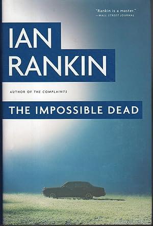 THE IMPOSSIBLE DEAD.: Rankin, Ian.