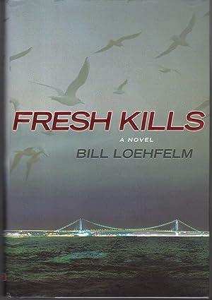 FRESH KILLS.: Loehfelm, Bill.