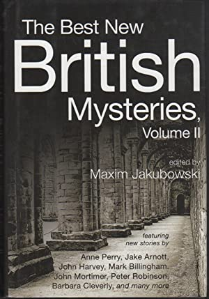 THE BEST NEW BRITISH MYSTERIES, Volume II (2.): Jakubowski Maxim, editor. John Connolly, and Mark ...