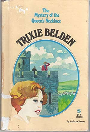 TRIXIE BELDEN: THE MYSTERY OF THE QUEEN'S: Kenny, Kathryn