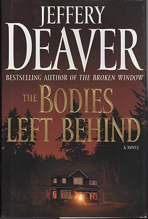 THE BODIES LEFT BEHIND.: Deaver, Jeffery.