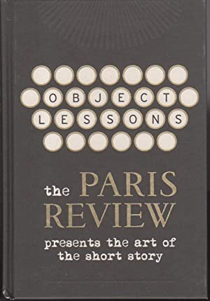 OBJECT LESSONS: The Paris Review Presents the Art of the Short Story.: [Anthology, signed] Stein, ...
