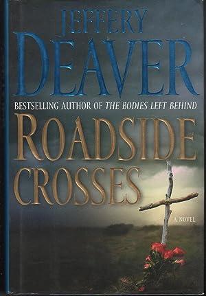 ROADSIDE CROSSES.: Deaver, Jeffery.