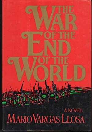 THE WAR OF THE END OF THE WORLD.: Vargas Llosa, Mario.