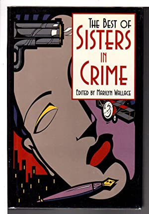 THE BEST OF SISTERS IN CRIME.: Anthology, signed] Wallace, Marilyn, editor. Janet Dawson and ...