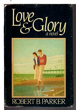 LOVE AND GLORY.: Parker, Robert B.