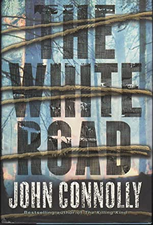 THE WHITE ROAD.: Connolly, John.