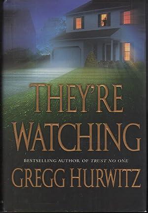 THEY'RE WATCHING.: Hurwitz, Gregg.