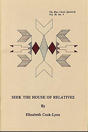 SEEK THE HOUSE OF RELATIVES (The Blue Cloud Quarterly, Vol 29, No 4.): Cook-Lynn, Elizabeth.
