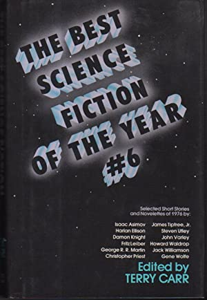 THE BEST SCIENCE FICTION OF THE YEAR #6.: Anthology - signed] Carr, Terry, editor; George R. R. ...