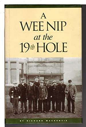 A WEE NIP AT THE 19TH HOLE: A History of the St Andrews Caddie.: MacKenzie, Richard.