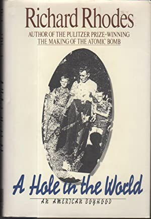 A HOLE IN THE WORLD: An American Boyhood.: Rhodes, Richard.
