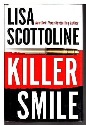 KILLER SMILE.: Scottoline, Lisa.
