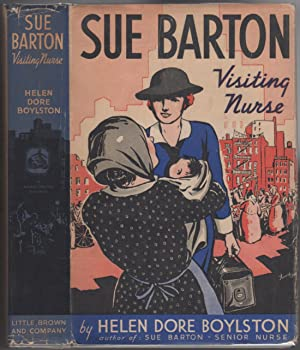 SUE BARTON, VISITING NURSE #3.: Boylston, Helen Dore .