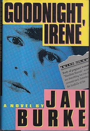 GOODNIGHT, IRENE.: Burke, Jan.