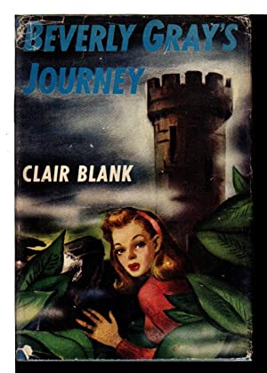 BEVERLY GRAY'S JOURNEY: The Beverly Gray College Mystery Series #16.: Blank, Clair.