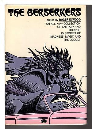 THE BERSERKERS.: Anthology, signed] Elwood, Roger, editor, David Gerrold,, Richard A. Lupoff, ...