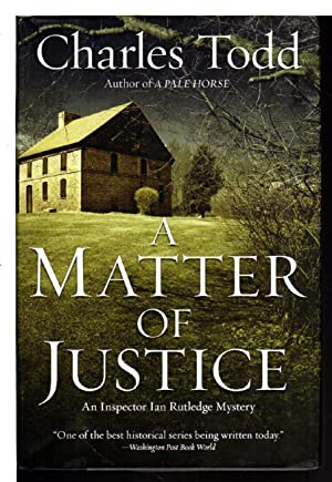 A MATTER OF JUSTICE.: Todd, Charles.