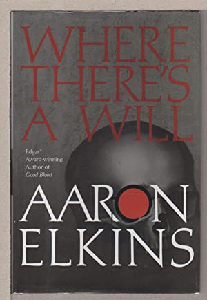 WHERE THERE'S A WILL.: Elkins, Aaron.