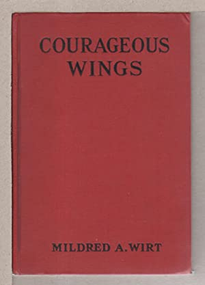 COURAGEOUS WINGS.: Wirt, Mildred.