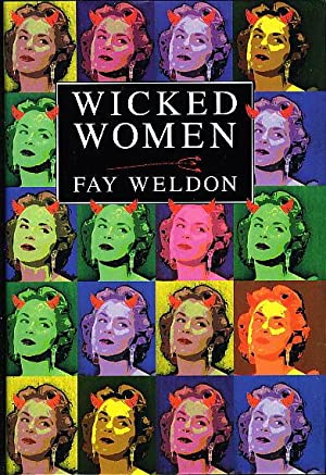 WICKED WOMEN: A Collection of Short Stories.: Weldon, Fay.