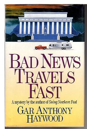 BAD NEWS TRAVELS FAST.: Haywood, Gar Anthony.