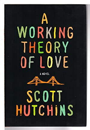 A WORKING THEORY OF LOVE.: Hutchins, Scott.