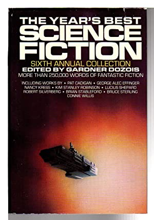 THE YEAR'S BEST SCIENCE FICTION: Sixth (6th) Annual Collection.: Anthology, signed] Dozois, ...
