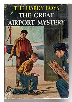 THE GREAT AIRPORT MYSTERY. The Hardy Boys Series #9.: Dixon, Franklin W.