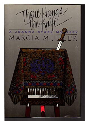 THERE HANGS THE KNIFE.: Muller, Marcia.