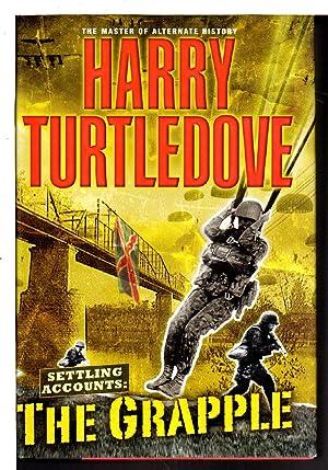 Settling Accounts: THE GRAPPLE.: Turtledove, Harry.