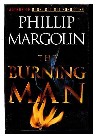 THE BURNING MAN.: Margolin, Phillip.