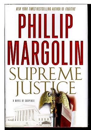 SUPREME JUSTICE.: Margolin, Phillip.