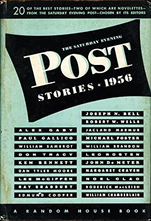 THE SATURDAY EVENING POST STORIES, 1956.: Bradbury, Ray; Gallico, Paul; and others.