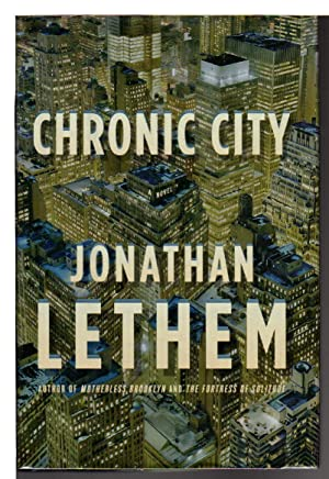 CHRONIC CITY.: Lethem, Jonathan.