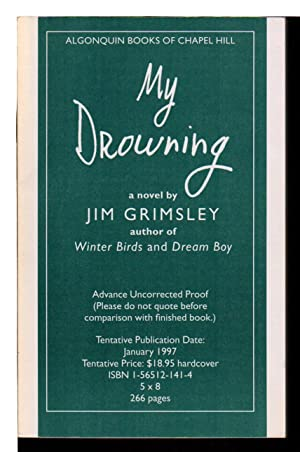 MY DROWNING: Grimsley, Jim