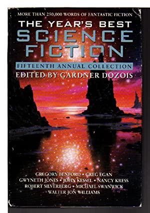 THE YEAR'S BEST SCIENCE FICTION: Fifteenth (15th): Anthology, signed] Dozois,