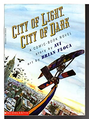 CITY OF LIGHT, CITY OF DARK: A Comic Book Novel.