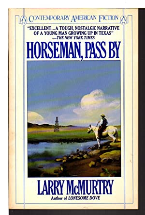 HORSEMAN, PASS BY.: McMurtry, Larry.