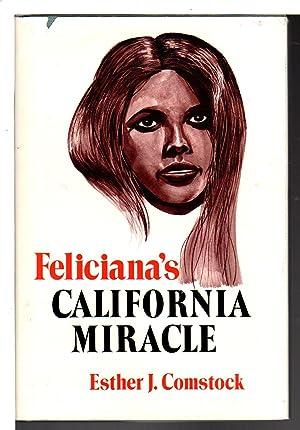 FELICIANA'S CALIFORNIA MIRACLE.: Gutierrez de Arballo, Feliciana]. Comstock, Esther J.