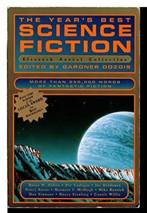 THE YEAR'S BEST SCIENCE FICTION: ELEVENTH (11th) ANNUAL COLLECTION.: Anthology, signed] Dozois,...