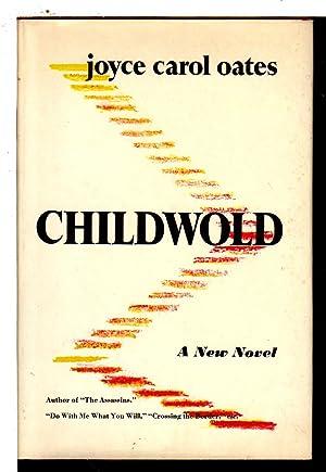 CHILDWOLD.: Oates, Joyce Carol