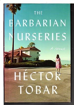 THE BARBARIAN NURSERIES.: Tobar, Hector.